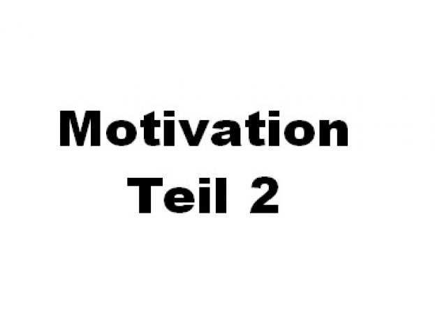 Motivation Teil 2